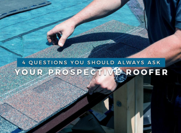 4 Questions You Should Always Ask Your Prospective Roofer