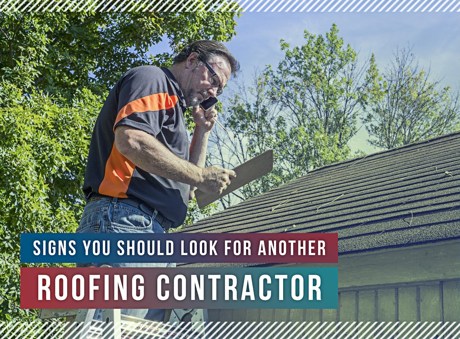 Signs You Should Look for Another Roofing Contractor